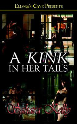 A Kink in Her Tails (2004) by Sahara Kelly