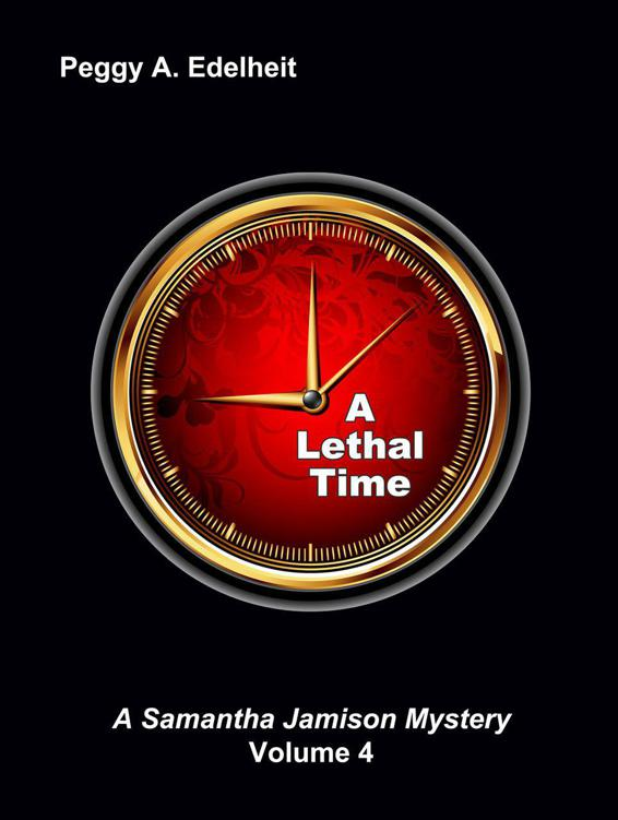 A Lethal Time (A Samantha Jamison Mystery Volume 4) by Edelheit, Peggy A.
