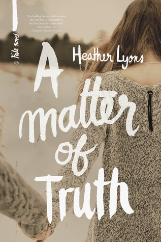 A Matter of Truth (2013) by Heather Lyons