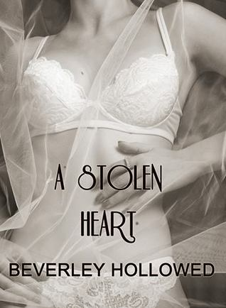 A Stolen Heart (2013) by Beverley Hollowed