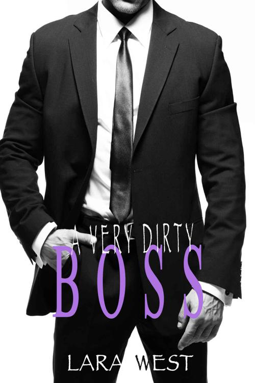 A Very Dirty Boss (A Sexy Standalone Contemporary Romance)