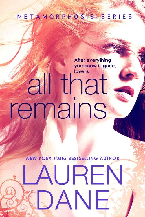 All That Remains (Metamorphosis Book 1) by Lauren Dane