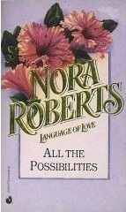 All The Possibilities (1992) by Nora Roberts