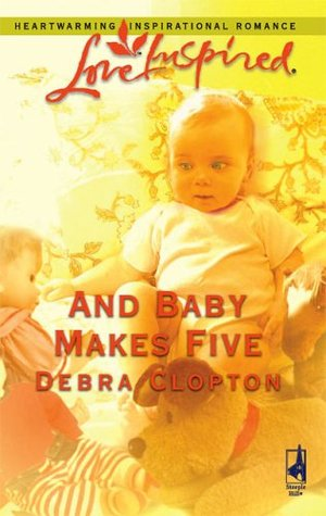 And Baby Makes Five (2006) by Debra Clopton