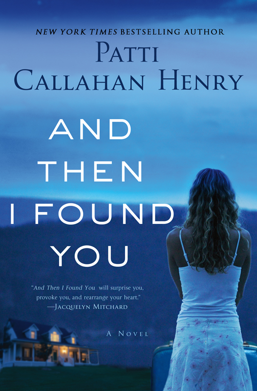 And Then I Found You by Patti Callahan Henry