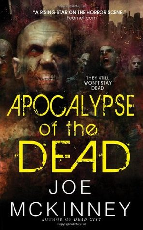 Apocalypse of the Dead (2010) by Joe McKinney