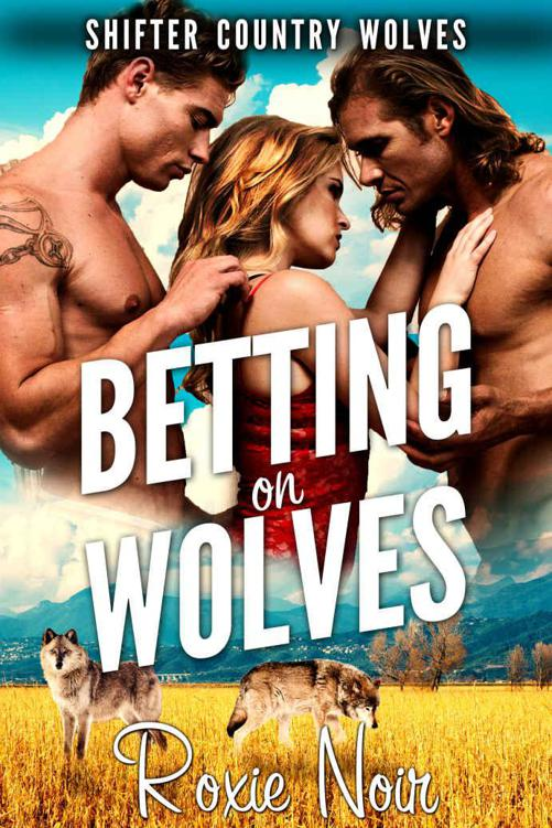 Betting on Wolves (Shifter Country Wolves Book 2)