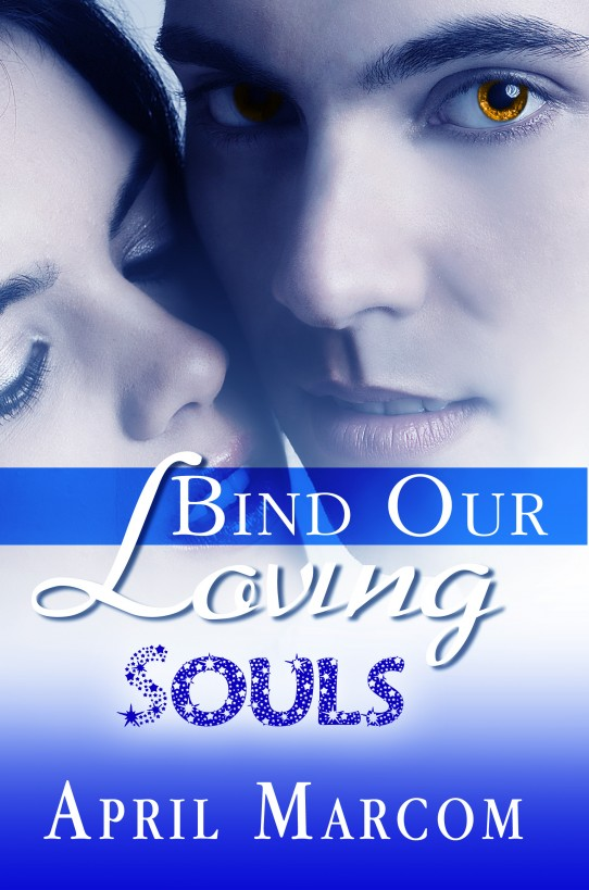 Bind Our Loving Souls by April Marcom