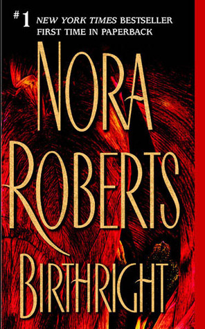 Birthright (2004) by Nora Roberts