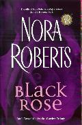 Black Rose (2005) by Nora Roberts