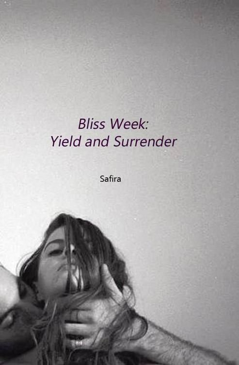 Bliss Week: Yield and Surrender (Interview With Loose Women Series) by Safira