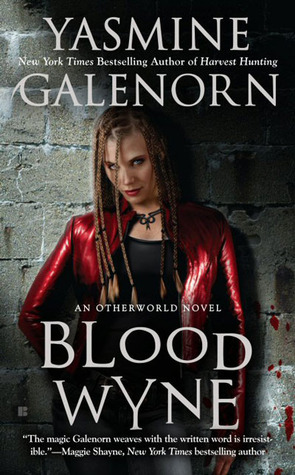 Blood Wyne (2011) by Yasmine Galenorn