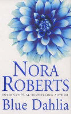 Blue Dahlia (2004) by Nora Roberts