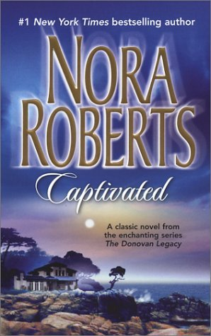 Captivated (2004) by Nora Roberts