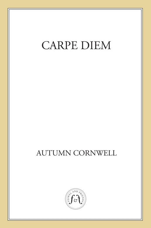 Carpe Diem (2011) by Autumn Cornwell