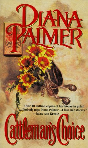 Cattleman's Choice (1995) by Diana Palmer