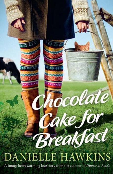 Chocolate Cake for Breakfast by Danielle Hawkins