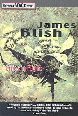 Cities in Flight (2005) by James Blish