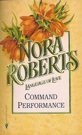 Command Performance (1993) by Nora Roberts