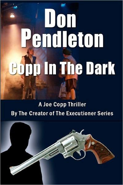 Copp In The Dark, A Joe Copp Thriller (Joe Copp Private Eye Series) by Don Pendleton