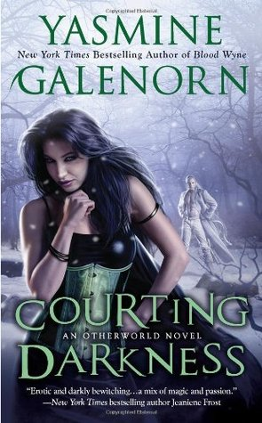 Courting Darkness (2011) by Yasmine Galenorn