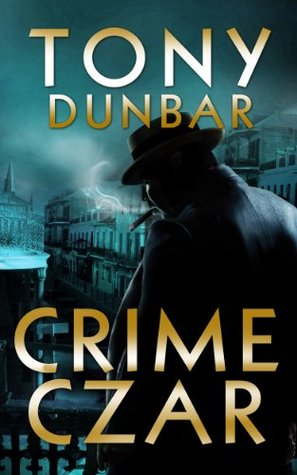 Crime Czar: a Hard-Boiled New Orleans Legal Thriller