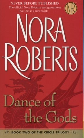 Dance of the Gods (2006) by Nora Roberts