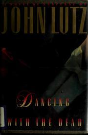 Dancing with the Dead (1992) by John Lutz
