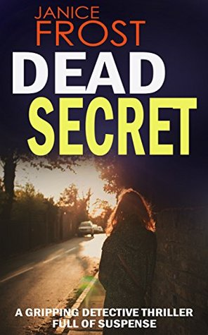 DEAD SECRET: a gripping detective thriller full of suspense (2015)