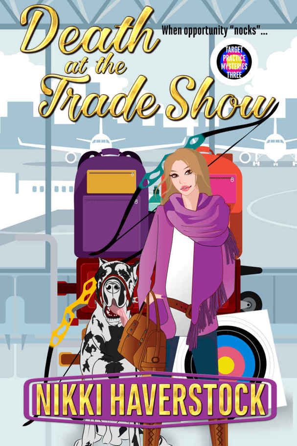 Death at the Trade Show: Target Practice Mysteries 3 by Nikki Haverstock