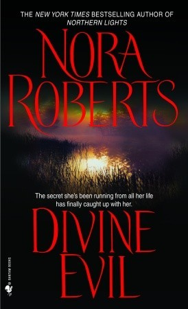 Divine Evil (2005) by Nora Roberts