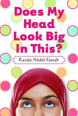 Does My Head Look Big In This? (2007) by Randa Abdel-Fattah
