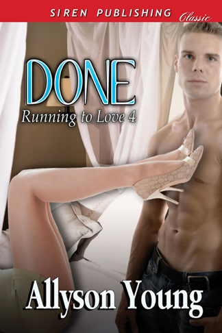 Done [Running to Love 4] (Siren Publishing Classic) (2012) by Allyson Young