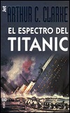 El Espectro del Titanic = The Spectrum of the Titanic