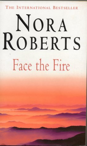 Face the Fire (2002) by Nora Roberts