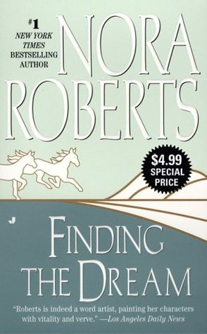 Finding the Dream (2006) by Nora Roberts