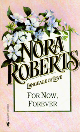 For Now, Forever (1992) by Nora Roberts