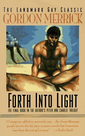 Forth into Light: A Novel (1996) by Gordon Merrick