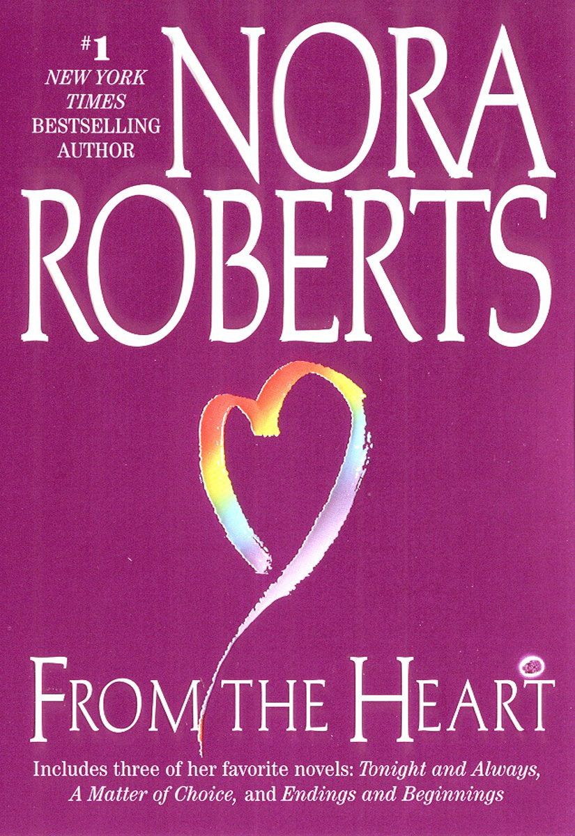 From the Heart (2010) by Nora Roberts