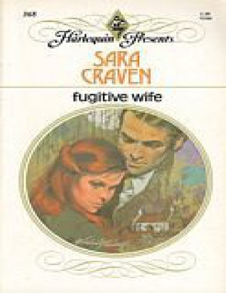 Fugitive Wife (1980) by Sara Craven