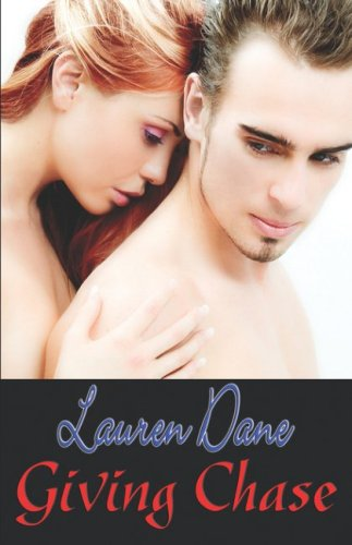 Giving Chase (2006) by Lauren Dane