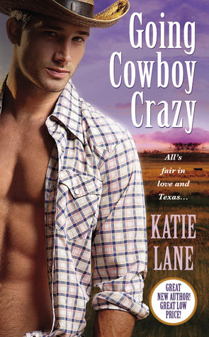 Going Cowboy Crazy (2011) by Katie Lane