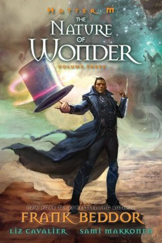 Hatter M: Volume Three - The Nature of Wonder (2010) by Frank Beddor