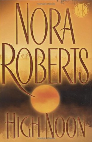 High Noon (2007) by Nora Roberts