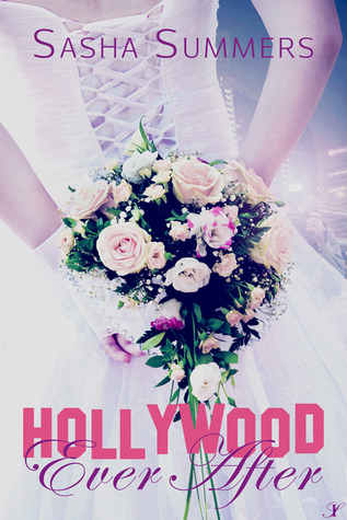 Hollywood Ever After (2012) by Sasha Summers