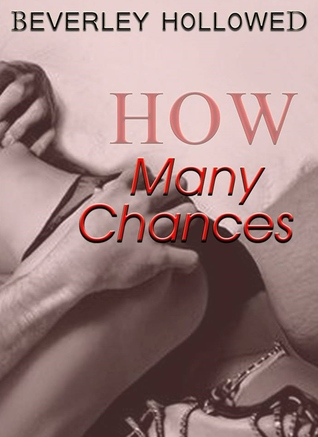 How Many Chances (2013) by Beverley Hollowed