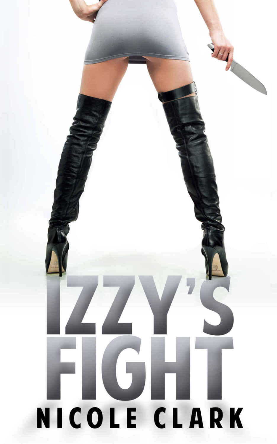 Izzy's Fight: The Izzy Rose Chronicles Book 1
