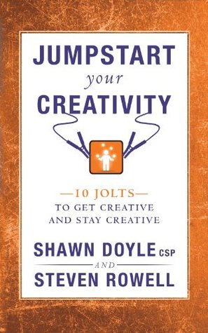 Jumpstart Your Creativity: 10 Jolts to Get Creative and Stay Creative (Jumpstart Series)
