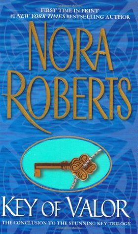Key of Valor (2003) by Nora Roberts