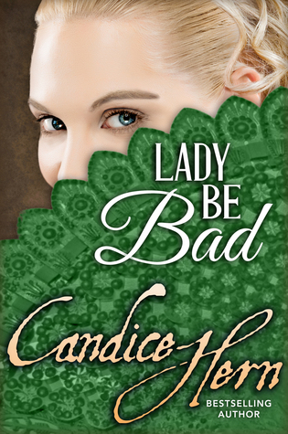 Lady Be Bad (2007) by Candice Hern